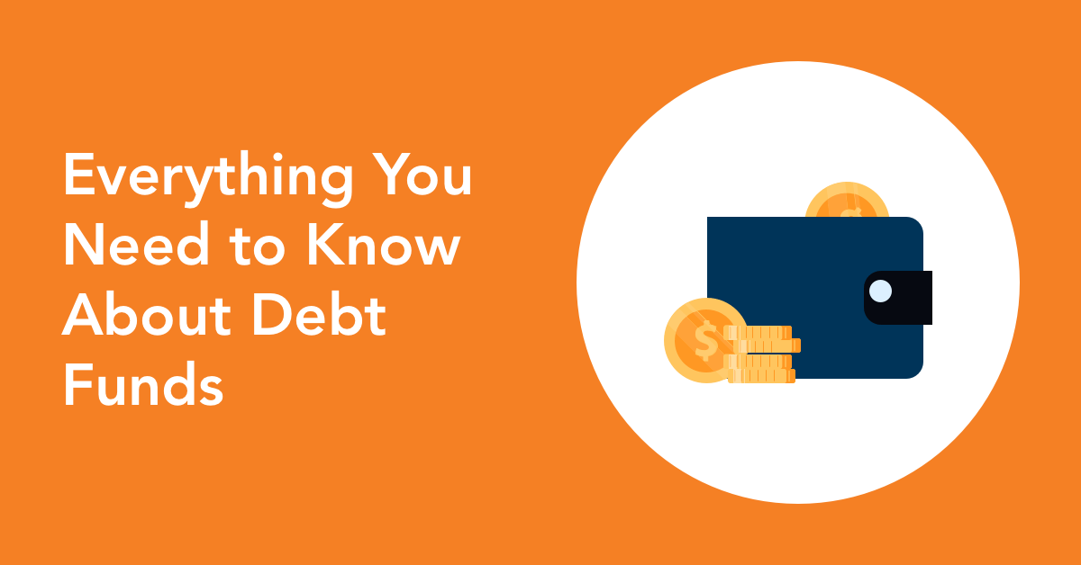 Everything you need to know about Debt Funds