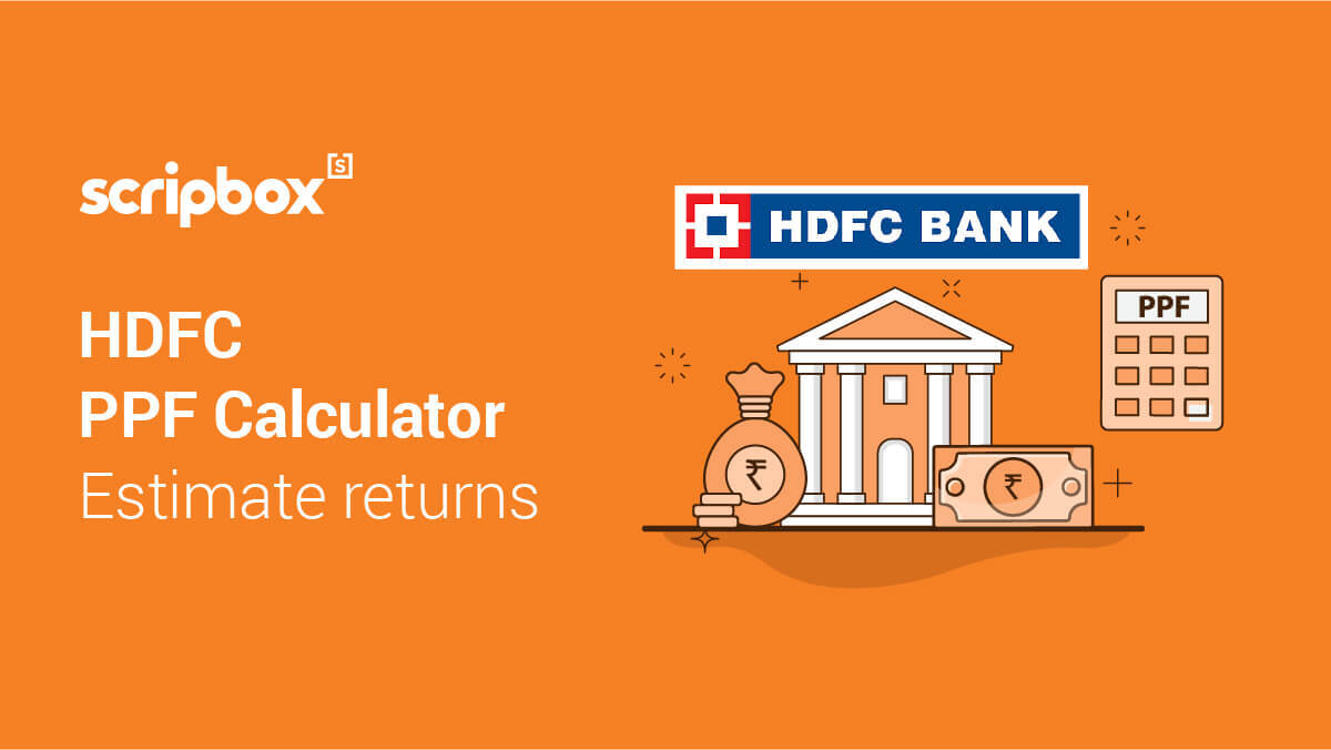 PPF Calculator HDFC  : Check Returns & Maturity of HDFC Public Provident Fund