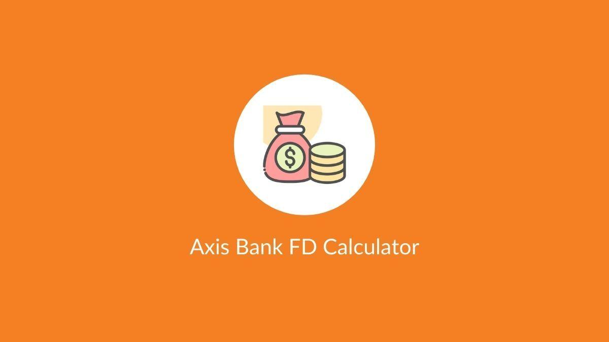 Axis Bank FD Calculator